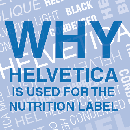Why Helvetica is used for the Nutrition Label